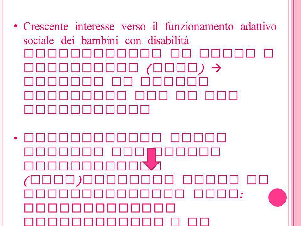 Crescente interesse verso il funzionamento adattivo sociale dei bambini con disabilità intellettive da lievi a borderline (MBID)  assenza di validi strumenti per la sua misurazione