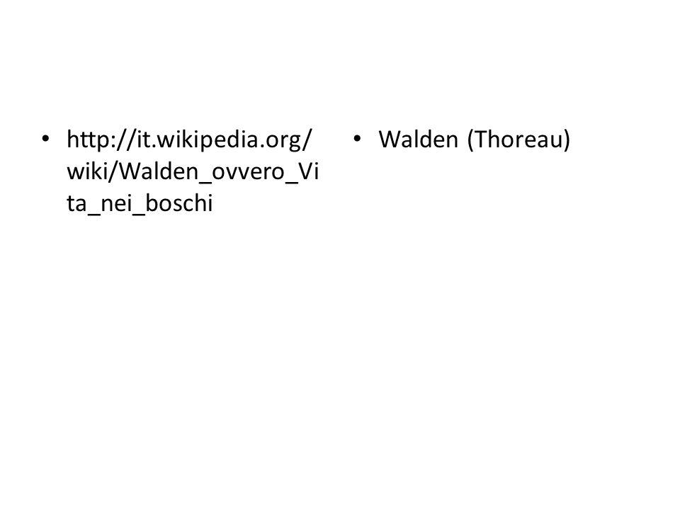 http://it.wikipedia.org/wiki/Walden_ovvero_Vita_nei_boschi Walden (Thoreau)
