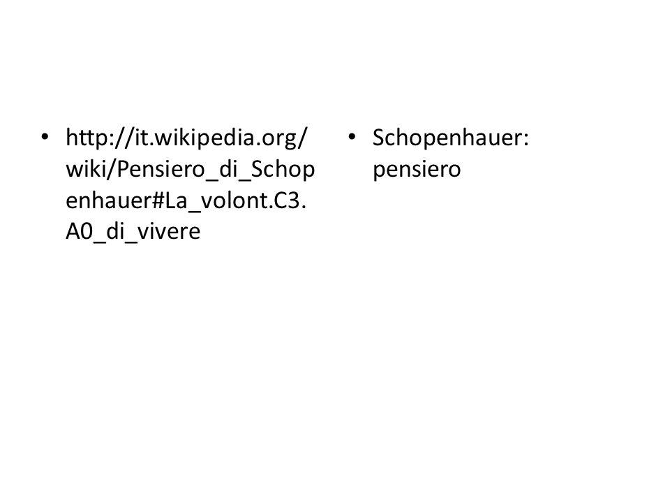 http://it. wikipedia. org/wiki/Pensiero_di_Schopenhauer#La_volont. C3