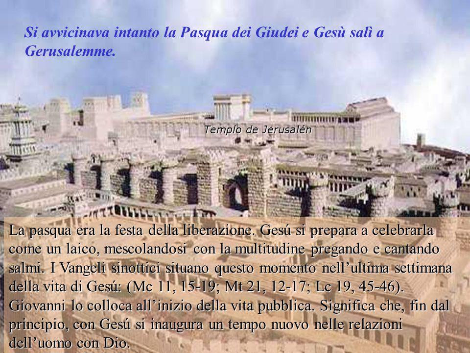Si avvicinava intanto la Pasqua dei Giudei e Gesù salì a Gerusalemme.