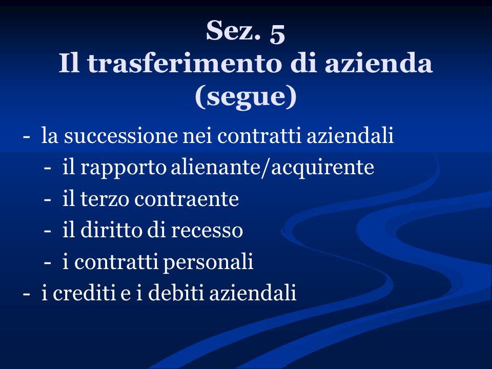 Sez. 5 Il trasferimento di azienda (segue)