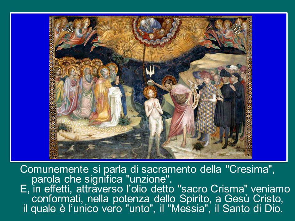 Comunemente si parla di sacramento della Cresima , parola che significa unzione .
