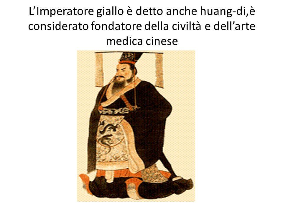 L'Imperatore giallo è detto anche huang-di,è considerato fondatore della civiltà e dell'arte medica cinese