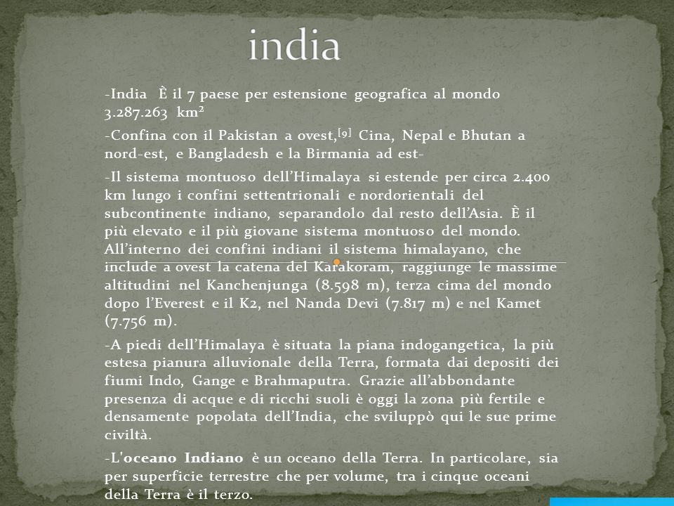 india -India È il 7 paese per estensione geografica al mondo 3.287.263 km².