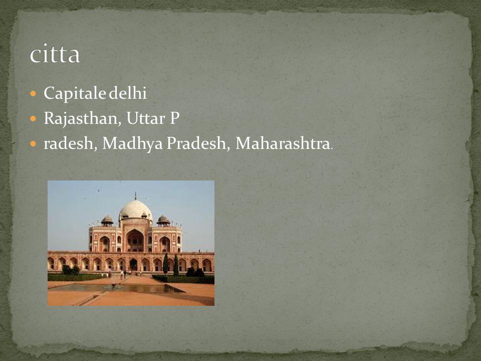 citta Capitale delhi Rajasthan, Uttar P