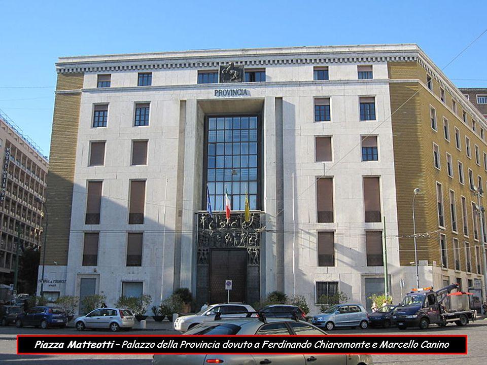Piazza Matteotti – Palazzo della Provincia dovuto a Ferdinando Chiaromonte e Marcello Canino