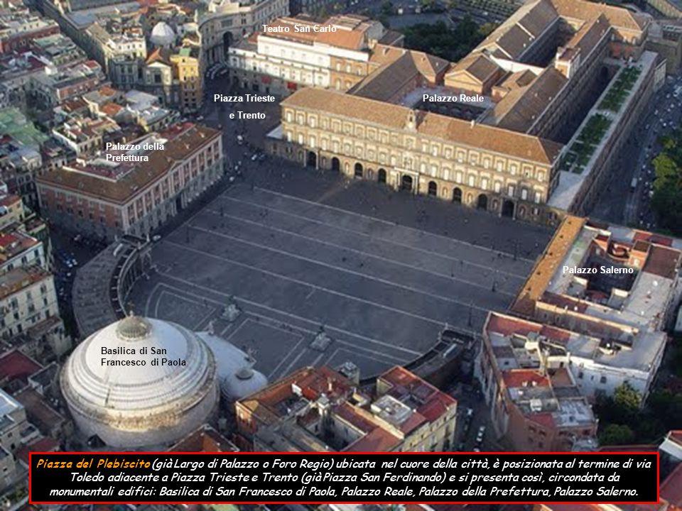 Teatro San Carlo Piazza Trieste. e Trento. Palazzo Reale. Palazzo della Prefettura. Palazzo Salerno.