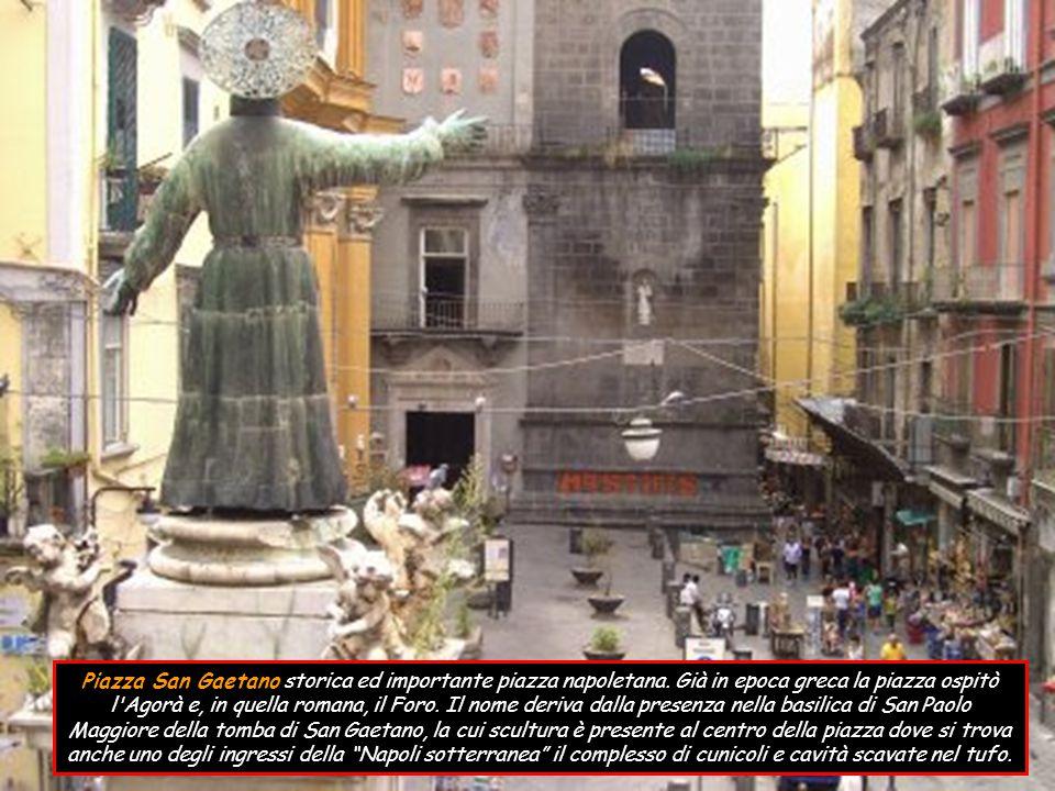 Piazza San Gaetano storica ed importante piazza napoletana