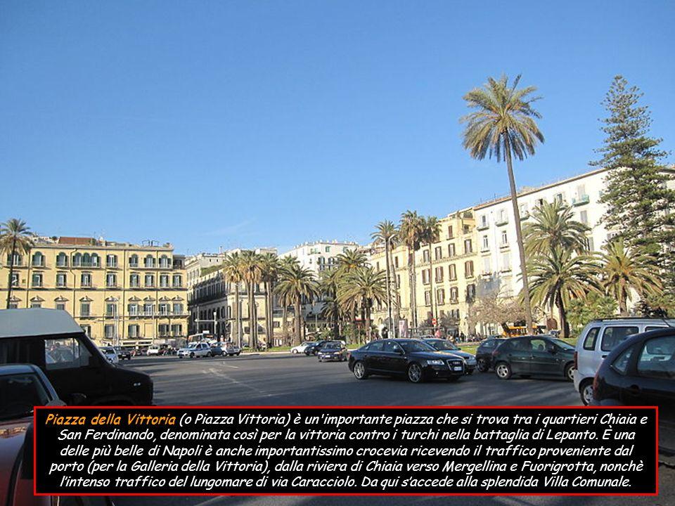 Piazza della Vittoria (o Piazza Vittoria) è un importante piazza che si trova tra i quartieri Chiaia e San Ferdinando, denominata così per la vittoria contro i turchi nella battaglia di Lepanto.