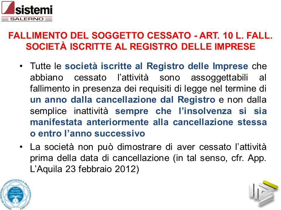 FALLIMENTO DEL SOGGETTO CESSATO - ART. 10 L. FALL