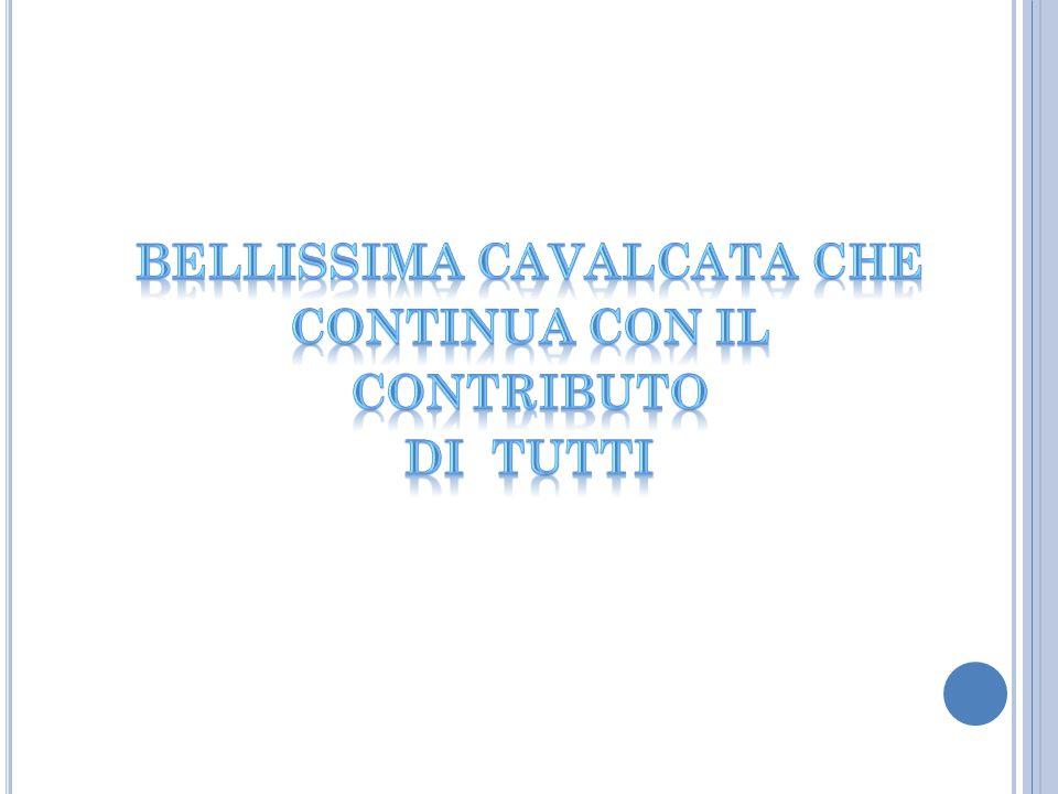 BELLISSIMA CAVALCATA che continua CON IL CONTRIBUTO DI TUTTI