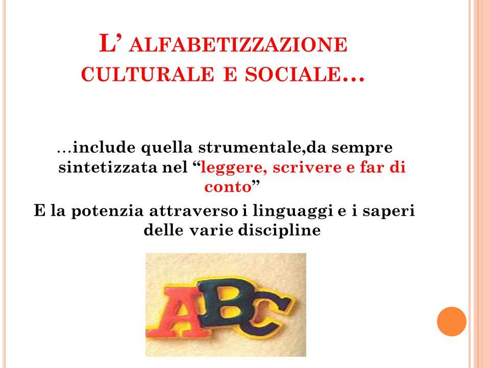 L' alfabetizzazione culturale e sociale…