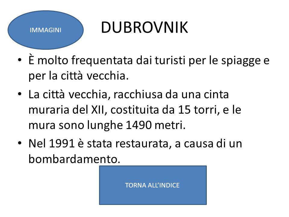 IMMAGINI DUBROVNIK. È molto frequentata dai turisti per le spiagge e per la città vecchia.