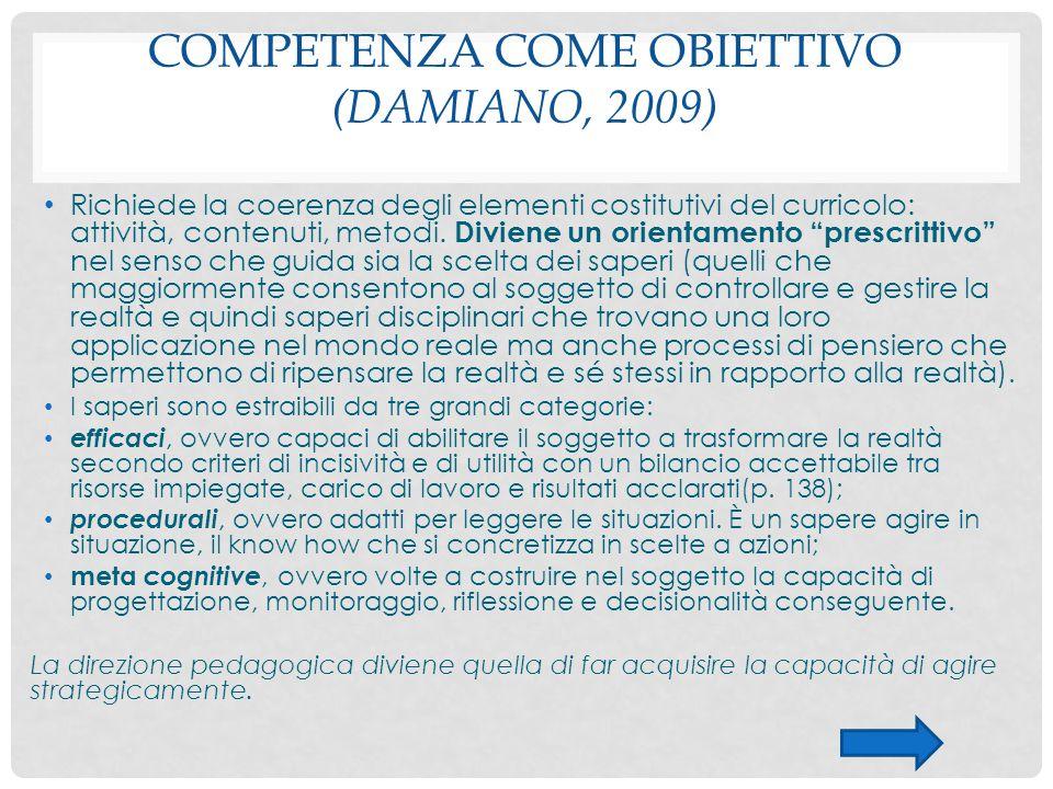 Competenza come obiettivo (Damiano, 2009)