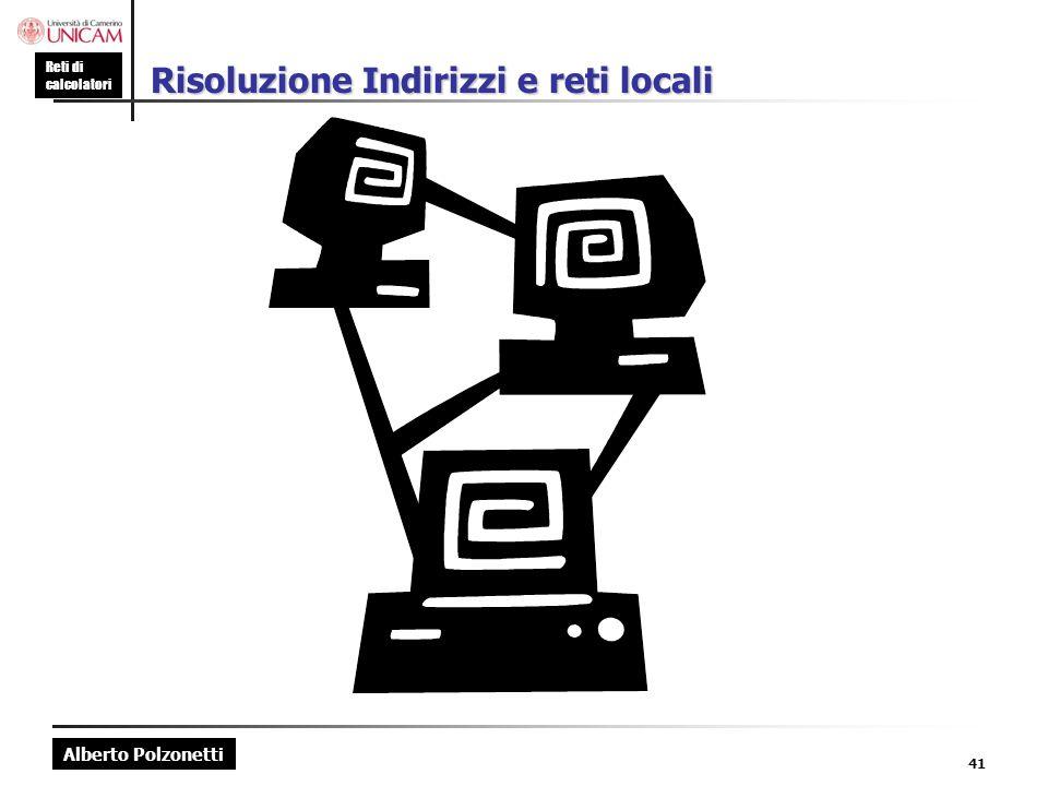 Risoluzione Indirizzi e reti locali