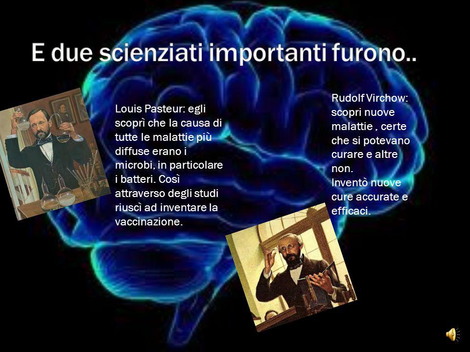 E due scienziati importanti furono..