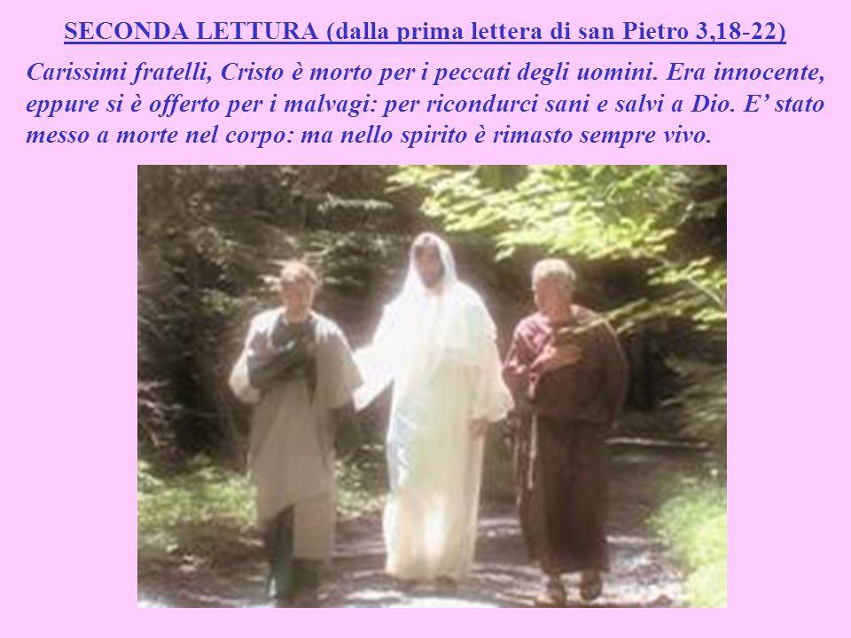 SECONDA LETTURA (dalla prima lettera di san Pietro 3,18-22)