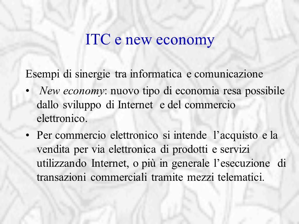 ITC e new economy Esempi di sinergie tra informatica e comunicazione