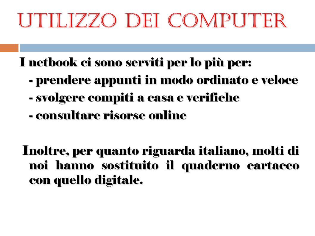 Utilizzo dei computer I netbook ci sono serviti per lo più per:
