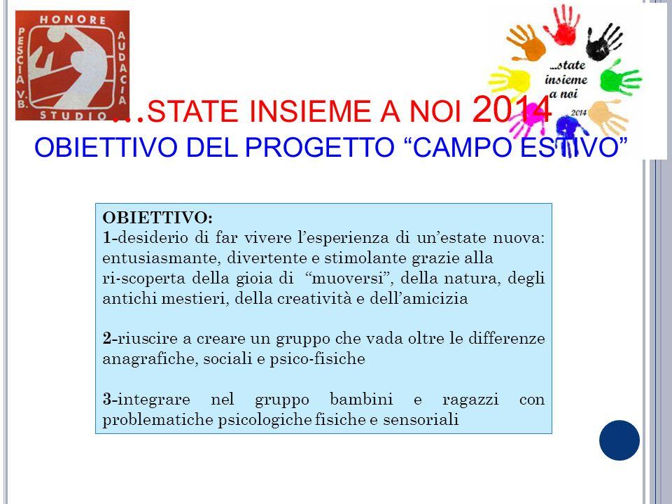 …state insieme a noi 2014 OBIETTIVO DEL PROGETTO CAMPO ESTIVO