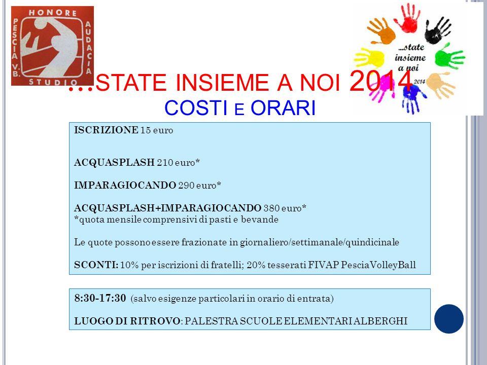 …state insieme a noi 2014 COSTI E ORARI