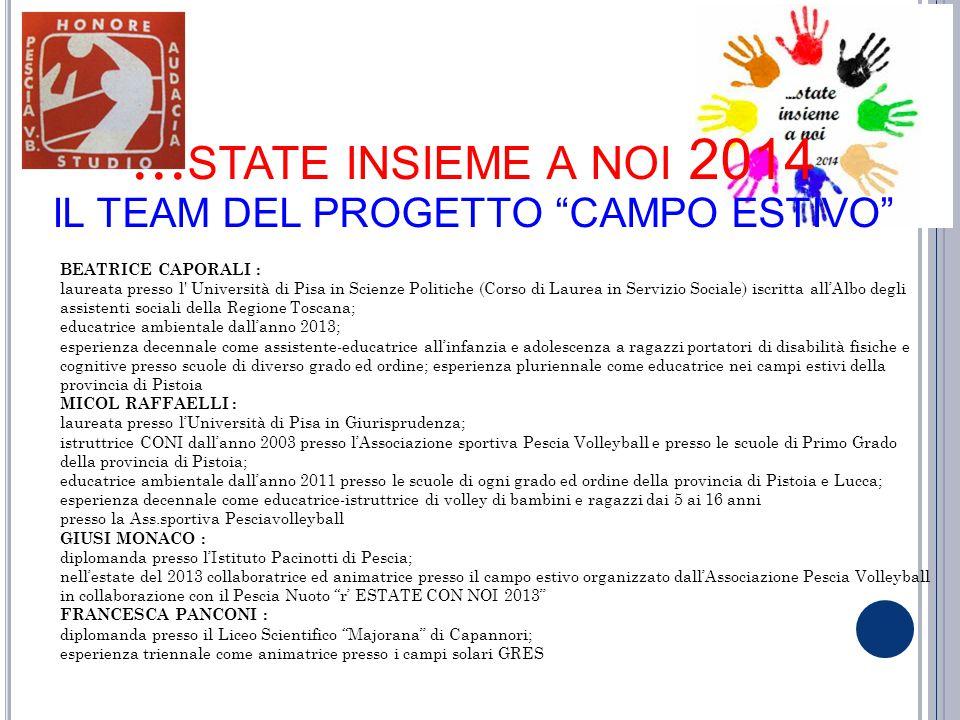 …state insieme a noi 2014 IL TEAM DEL PROGETTO CAMPO ESTIVO