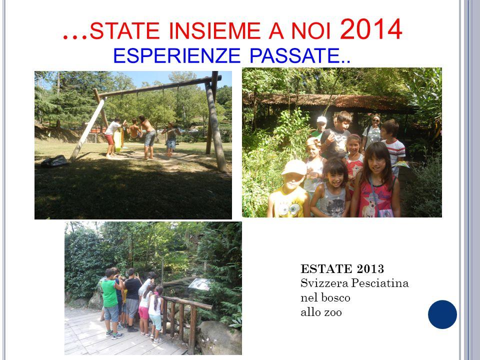 …state insieme a noi 2014 ESPERIENZE PASSATE..