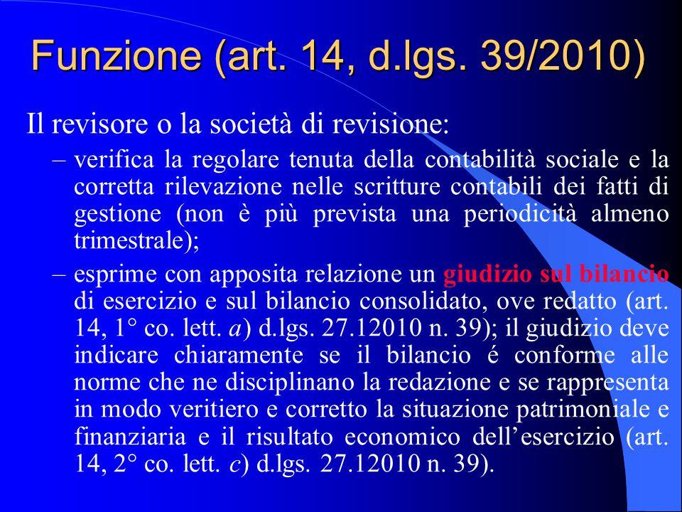05/04/2017 Funzione (art. 14, d.lgs. 39/2010) Il revisore o la società di revisione: