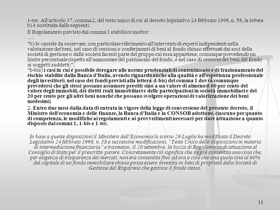Il Regolamento previsto dal comma 1 stabilisce inoltre: ….