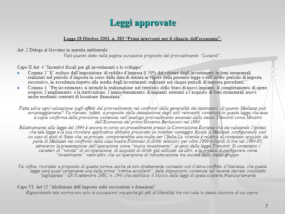 Leggi approvate Legge 18 Ottobre 2001, n. 383 Primi interventi per il rilancio dell'economia . Art. 2 Delega al Governo in materia ambientale.