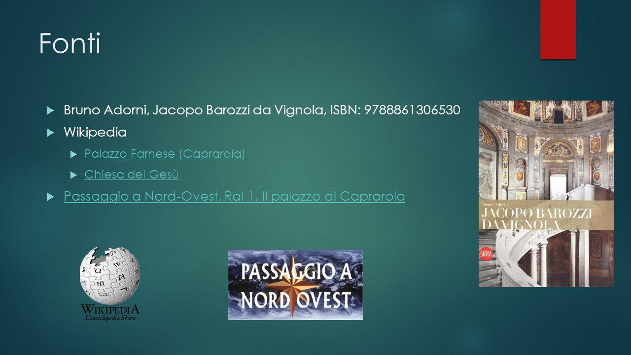 Fonti Bruno Adorni, Jacopo Barozzi da Vignola, ISBN: 9788861306530