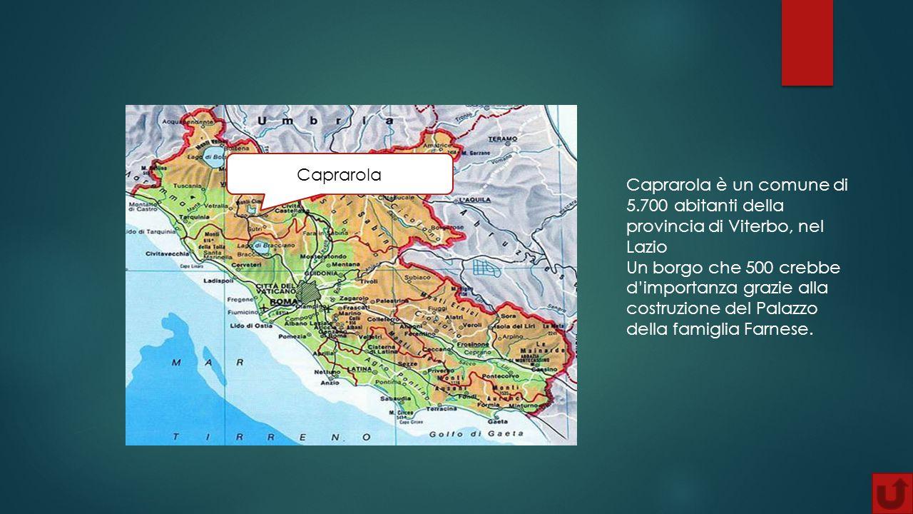 Caprarola Caprarola è un comune di 5.700 abitanti della provincia di Viterbo, nel Lazio.