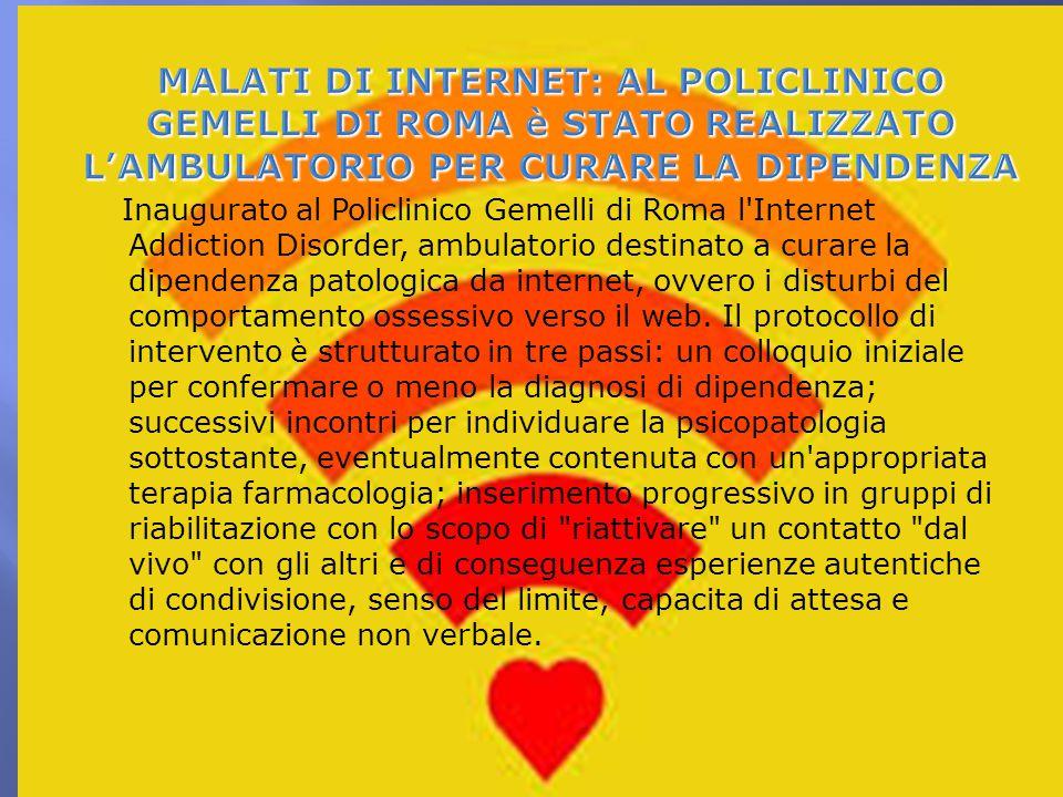 MALATI DI INTERNET: AL POLICLINICO GEMELLI DI ROMA è STATO REALIZZATO L'AMBULATORIO PER CURARE LA DIPENDENZA