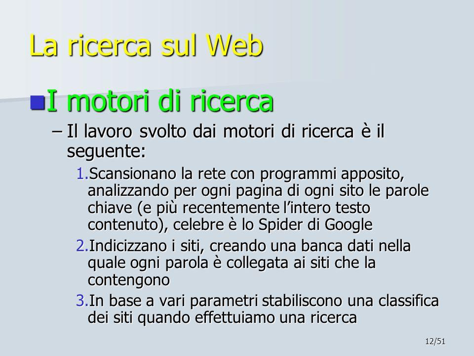 La ricerca sul Web I motori di ricerca
