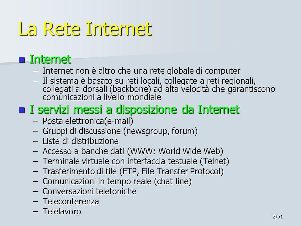La Rete Internet Internet I servizi messi a disposizione da Internet