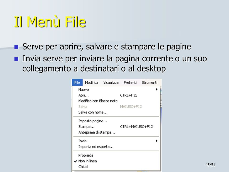 Il Menù File Serve per aprire, salvare e stampare le pagine