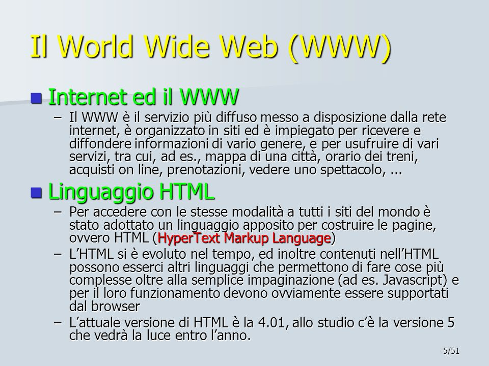 Il World Wide Web (WWW) Internet ed il WWW Linguaggio HTML