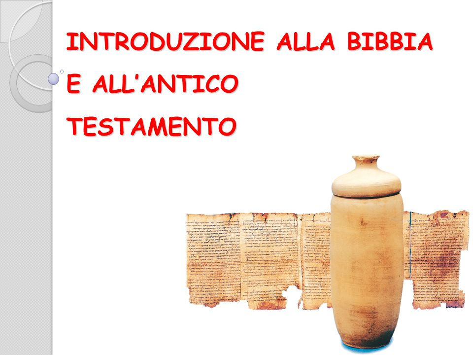 INTRODUZIONE ALLA BIBBIA E ALL'ANTICO TESTAMENTO