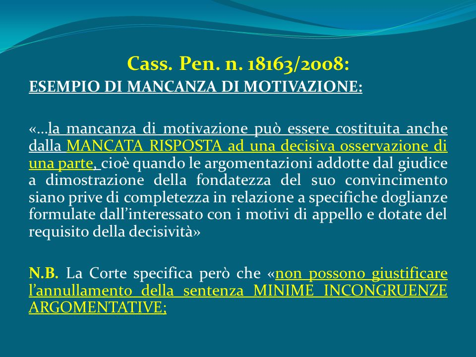 Cass. Pen. n. 18163/2008: ESEMPIO DI MANCANZA DI MOTIVAZIONE: