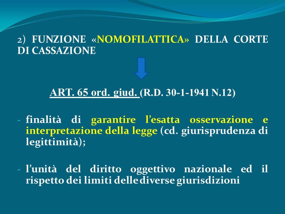 2) FUNZIONE «NOMOFILATTICA» DELLA CORTE DI CASSAZIONE