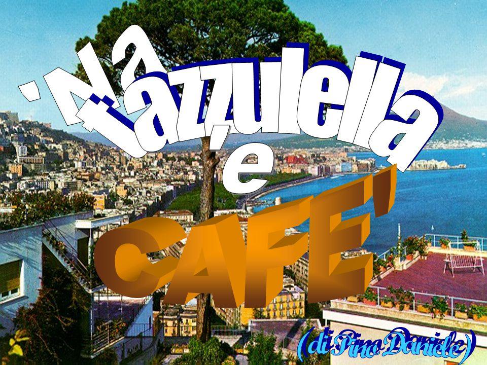 Na tazzulella e CAFE (di Pino Daniele)