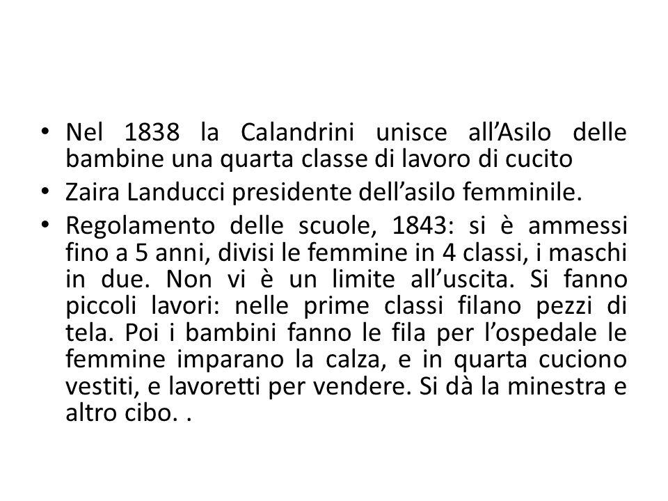Nel 1838 la Calandrini unisce all'Asilo delle bambine una quarta classe di lavoro di cucito