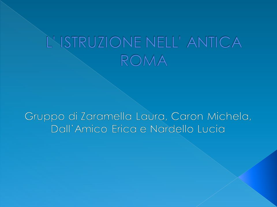 L ISTRUZIONE NELL ANTICA ROMA