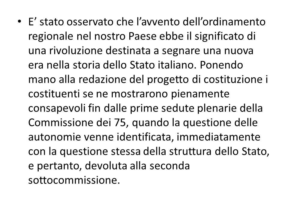 E' stato osservato che l'avvento dell'ordinamento regionale nel nostro Paese ebbe il significato di una rivoluzione destinata a segnare una nuova era nella storia dello Stato italiano.