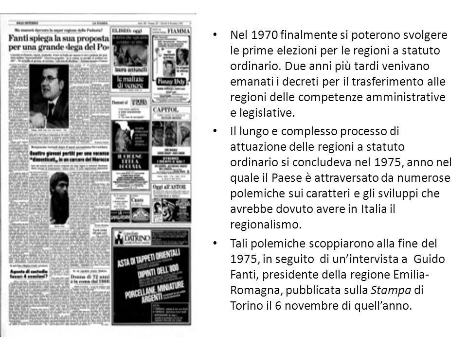 Nel 1970 finalmente si poterono svolgere le prime elezioni per le regioni a statuto ordinario. Due anni più tardi venivano emanati i decreti per il trasferimento alle regioni delle competenze amministrative e legislative.