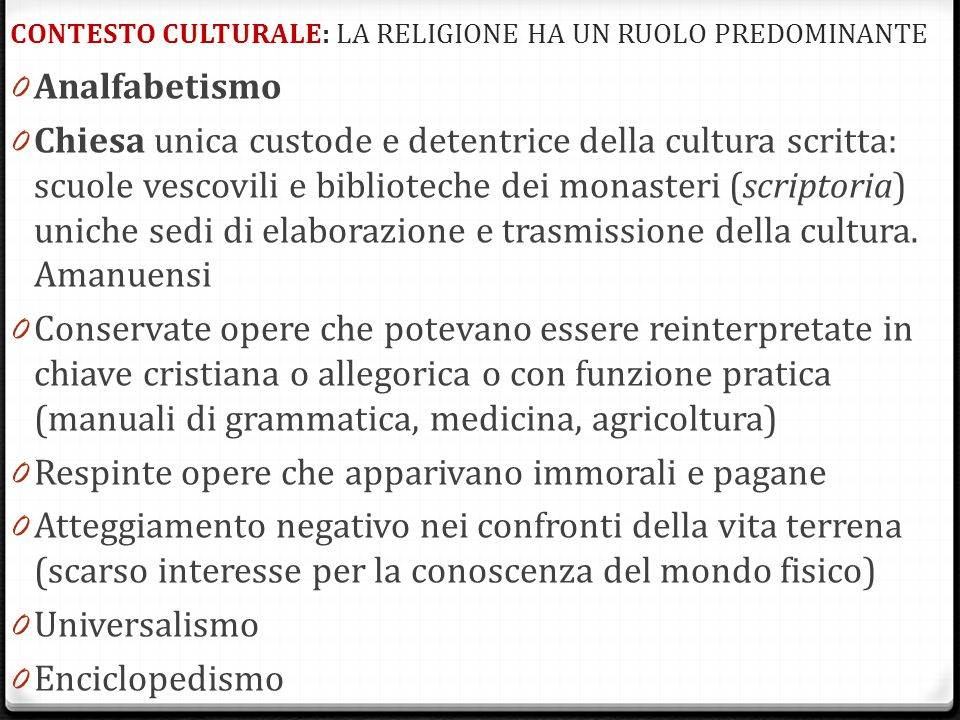 CONTESTO CULTURALE: LA RELIGIONE HA UN RUOLO PREDOMINANTE