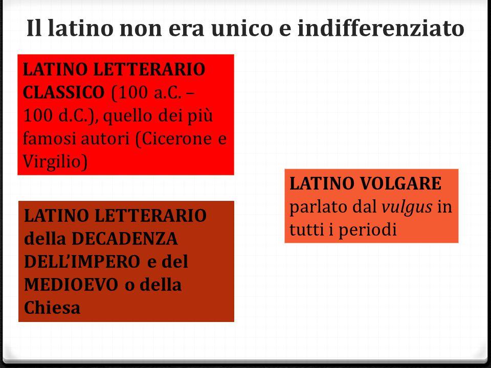 Il latino non era unico e indifferenziato