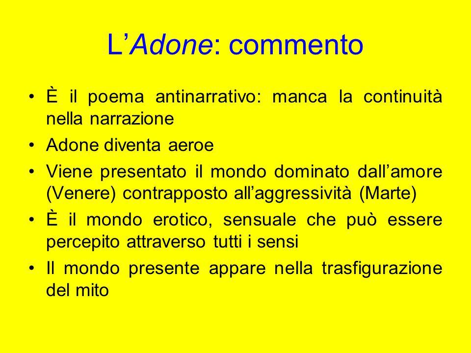 L'Adone: commento È il poema antinarrativo: manca la continuità nella narrazione. Adone diventa aeroe.