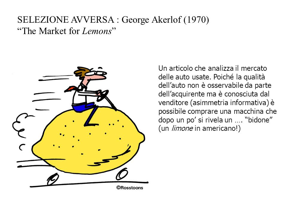 SELEZIONE AVVERSA : George Akerlof (1970) The Market for Lemons