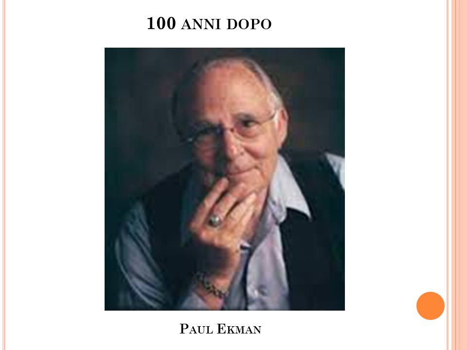 100 anni dopo Paul Ekman